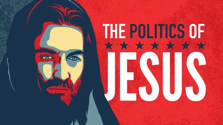 The Politics ofJesus